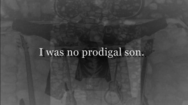 No prodigal son.